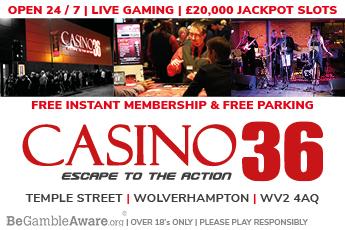 Casino 36, Wolverhampton
